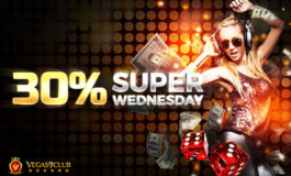 30% Super Wednesday from Vegas9club